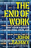The End of Work: Why Your Passion Can Become Your Job