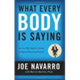 What Every BODY is Saying: An Ex-FBI Agent's Guide to Speed-Reading People ~ Marvin Karlins
