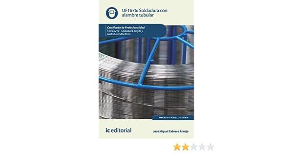 Soldadura con alambre tubular. FMEC0210 eBook: José Miguel Cabrero ...