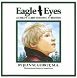 Eagle Eyes: A Child's Guide to Paying Attention by Jeanne Gehret MA (1991-06-01)