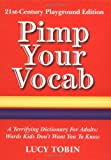 Pimp Your Vocab, Lucy Tobin, 1906032726
