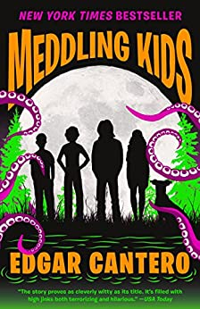 Meddling Kids: A Novel by [Cantero, Edgar]