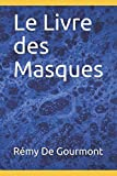 img - for Le Livre des Masques (Version Compl te) (French Edition) book / textbook / text book