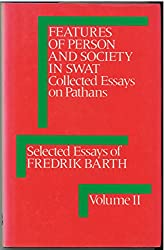 Features of Person and Society in Swat: Collected Essays on Pathans (International Library of Anthropology)
