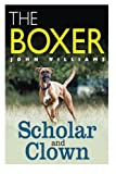 The Boxer Scholar and Clown, John Williams, 1491032596