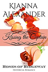 Kissing the Captain: A Roses of Ridgeway Historical Romance (The Roses of Ridgeway Book 1)