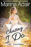 Chasing I Do: The Eastons (Volume 1)