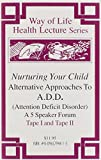 img - for Nurturing Your Child : Alternative Approaches To A.D.D. (Attention Deficit Disorder) book / textbook / text book