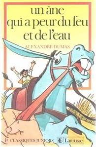 Un âne qui a peur du feu et de l'eau par Alexandre Dumas