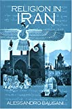 Religion in Iran : From Zoroaster to Baha'ullah, Bausani, Alessandro, 0933273266