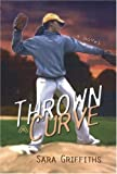 Thrown a Curve, Sara Griffiths, 1890862487