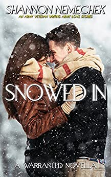 Snowed In (A Warranted Novella Book 1) by [Nemechek, Shannon]