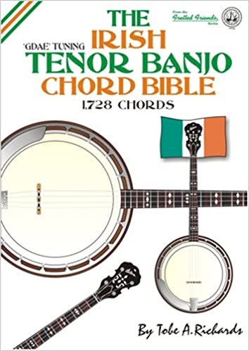 The Irish Tenor Banjo Chord Bible: GDAE Standard Irish Tuning 1, 728 ...