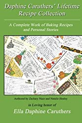 Daphine Caruthers' Lifetime Recipe Collection by Zachary Nace (2013-12-18)