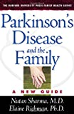 Parkinson's Disease and the Family, M.D., Nutan Sharma and Ph.D., Elaine Richman, 0674016793