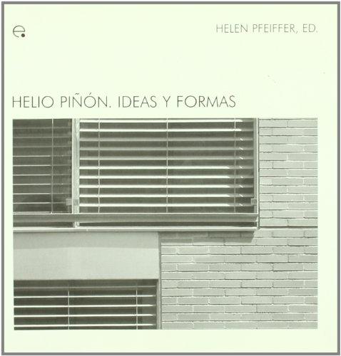 Descargar Libro Helio Piñón. Ideas Y Formas Helen Pfeiffer