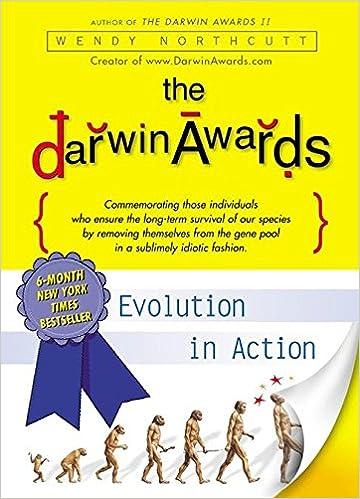 7f402b5b22 Amazon.fr - The Darwin Awards: Evolution in Action - Wendy Northcutt -  Livres