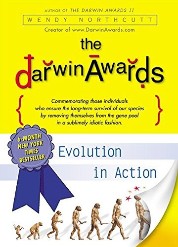 The Darwin Awards: Evolution in Action by Plume