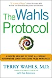 Image de The Wahls Protocol: A Radical New Way to Treat All Chronic Autoimmune Conditions Using Paleo Princip les