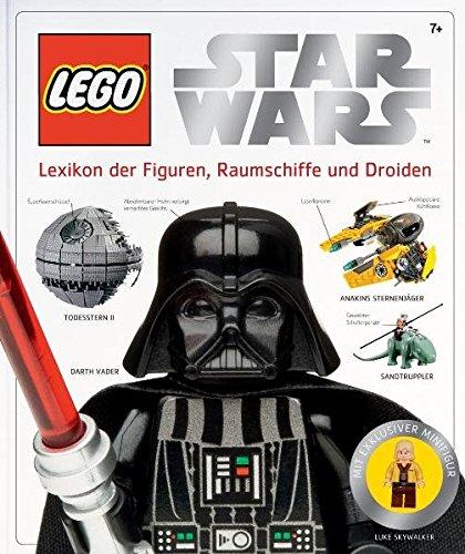 LEGO Star Wars: Alle Figuren, Raumschiffe und Droiden: Lexikon der Figuren, Raumschiffe und Droiden
