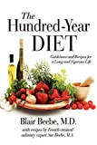 The Hundred-Year Diet, Beebe and M. A. Beebe, 0595486789