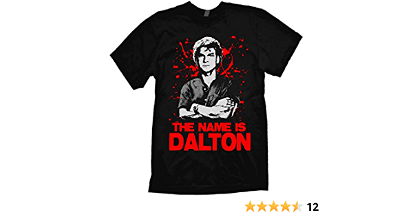 The Name Is Dalton Road House Movie T Shirt
