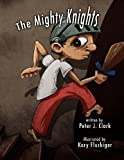 The Mighty Knights, Peter Clark, 0615730620