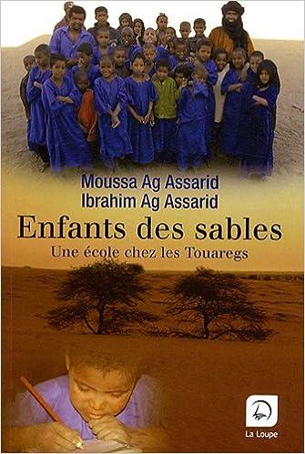 Read Online Enfants des sables : Une école chez les Touaregs (grands caractères) pdf, epub