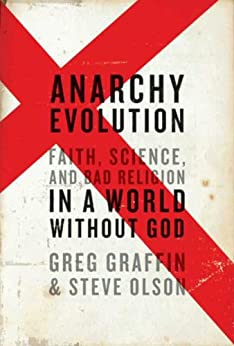 Anarchy Evolution: Faith, Science, and Bad Religion in a World Without God by [Graffin, Greg, Olson, Steve]