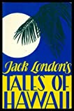 Jack London's Tales of Hawaii, London, Jack, 0916630250