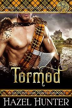 Tormod (Immortal Highlander Book 4): A Scottish Time Travel Romance by [Hunter, Hazel]