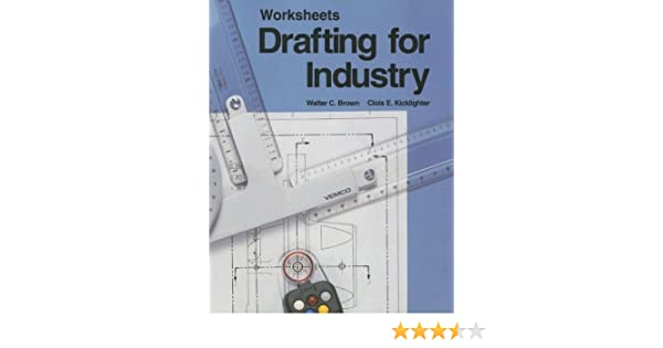 Drafting for Industry (Worksheets): Walter C Brown, Clois E ...