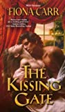 img - for The Kissing Gate by Fiona Carr (2004-04-03) book / textbook / text book