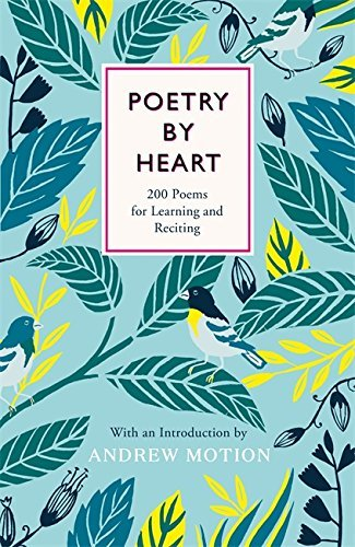 Poetry by Heart: Poems for Learning and Reciting by Andrew Motion (2-Oct-2014) Hardcover