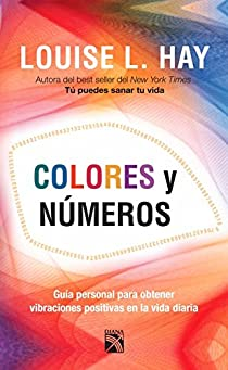 Colores y números / Colors and Numbers: Guía personal para obtener vibraciones positivas en la vida diaria / Your Personal Guide to Positive Vibrations in Daily Life par HAY