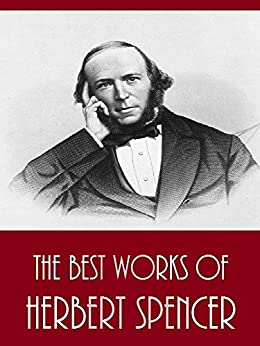 "herbert spencer biography essay Short biography of herbert spencer – herbert spencer [1820-1903] was a prominent british social thinker of the 19th century he is often called ""the second founding father of sociology"" he is known to the world as a great social philosopher, a famous evolutionist, a strong defender of ."