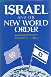 Israel and the New World Order, Andrew J. Hurley, 0931832993