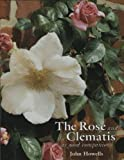 Amazon / Brand: Antique Collectors Club Dist: The Rose and the Clematis as Good Companions (John Howells)