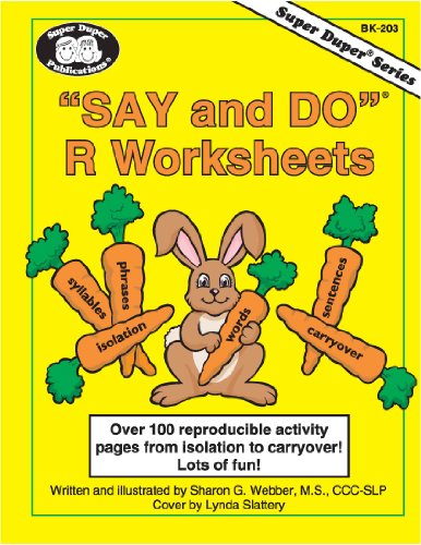 Say and Do® R Worksheets: Over 100 reproducible activity pages from isolation to carryover! Lots of fun!