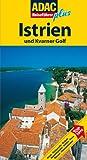 ADAC Reiseführer plus Kroatische Küste Istrien: Mit extra Karte zum Herausnehmen