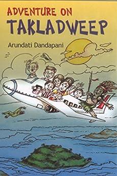 Adventure on Takladweep by [Arundati Dandapani]