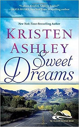 Sweet Dreams (Colorado Mountain): Kristen Ashley: 9781455599080