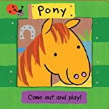 img - for Pony (Come Out and Play!) book / textbook / text book