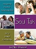 Soul Talk: Powerful, Positive Communication for a Loving Partnership