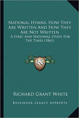 Book National Hymns, How They Are Written And How They Are Not Written: A Lyric And National Study For The Times (1861)