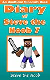 Diary of Steve the Noob 7 (An Unofficial Minecraft Book) (Minecraft Diary Steve the Noob Collection)