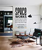 small space decorating ideas Space Works: A source book of design and decorating ideas to create your perfect home