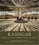 img - for Kashgar: Oasis City on China's Old Silk Road book / textbook / text book