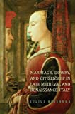 img - for Marriage, Dowry, and Citizenship in Late Medieval and Renaissance Italy (Toronto Studies in Medieval Law) book / textbook / text book
