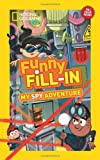 img - for National Geographic Kids Funny Fill-in: My Spy Adventure book / textbook / text book